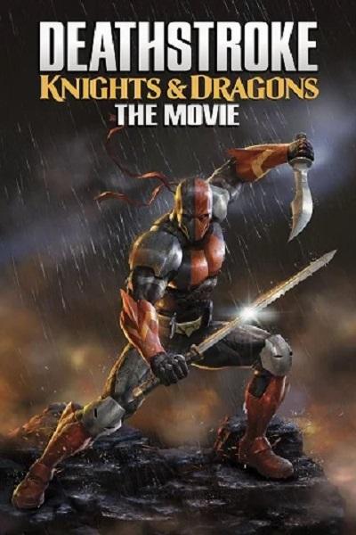 ดูหนังออนไลน์ฟรี Deathstroke Knights & Dragons The Movie (2020) อัศวินเดธสโตรก และ มังกร เดอะมูฟวี่