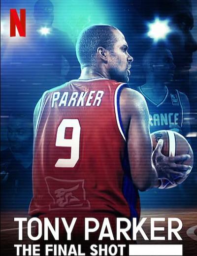 ดูหนังออนไลน์ฟรี Tony Parker The Final Shot (2021) โทนี่ ปาร์คเกอร์ ช็อตสุดท้าย